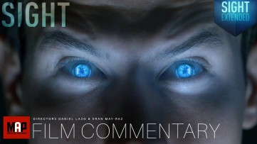 Directors React & Breakdown their Sci-Fi Film ** SIGHT ** Daniel Lazo, Eran May-raz, Marcin Migdal