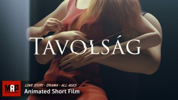 Emotional Award Winning Film ** TAVOLSAG (Distance) ** Beautiful CGI 3d Animated Film by M. Malak