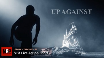 Epic VFX Short Film ** UP AGAINST ** Live Action Film by ArtFX Team