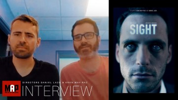 INTERVIEW with Directors of Sci-Fi Film SIGHT - Daniel Lazo / Eran May-raz  by MAP &  Marcin Migdal