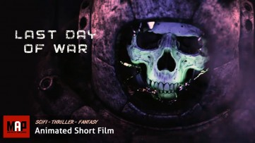 SciFi Thriller CGI 3D Animated Short Film ** LAST DAY OF WAR ** Film Animation by Dima Fedotov